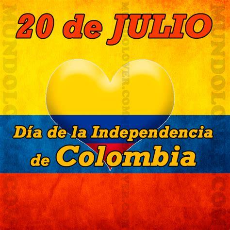 imagenes feliz dia de la independencia d 237 a de la independencia de colombia mundo lover