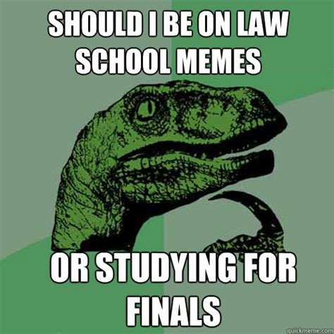 Law School Memes - should i be on law school memes or studying for finals