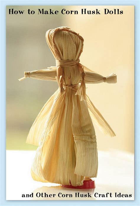 corn husk dolls easy how to make corn husk dolls and other corn husk craft