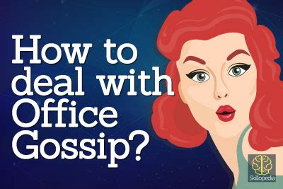 dealing with office gossip gossip monger improve your personality