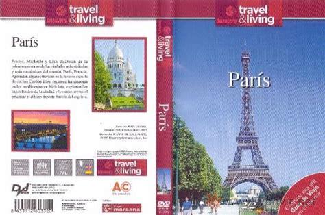 libro paris ses environs 97 gu 237 a de viaje dvd libro francia par 237 s libro pr 225 ctico de viaje un dvd de unos 50 minutos