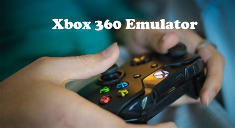xbox emulator for android xbox 360 emulator xbox 360 emulator for android