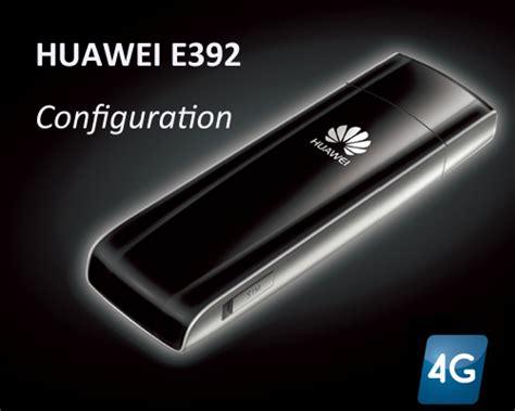 Modem E392 huawei e392 configuration 4g lte modem 4g modem 4g usb modem