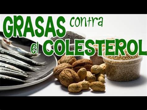 que alimentos comer para bajar el colesterol 191 qu 233 grasas comer para bajar el colesterol malo youtube