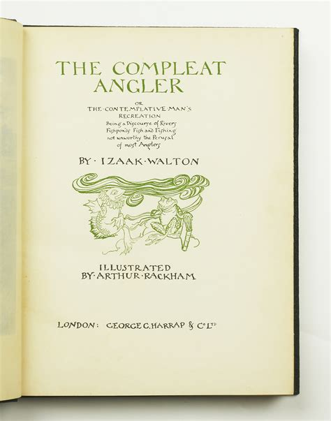 the compleat angler or contemplative s recreation being a discourse on rivers fish ponds fish and fishing and how to angle for a grayling in a clear classic reprint books the compleat angler by rackham arthur walton izaak