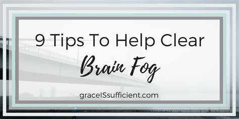 9 sneaky tips to help 9 tips to help clear brain fog