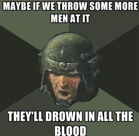 Warhammer 40k Memes - warhammer 40k memes warhammer warhammer 40k video games funny imperial guard gaming meme