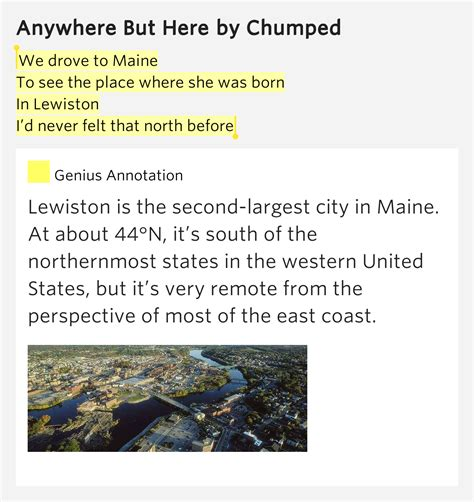 The Place Lyrics Meaning We Drove To Maine To See The Place Where She Was Born In Lewiston I D Never Felt That