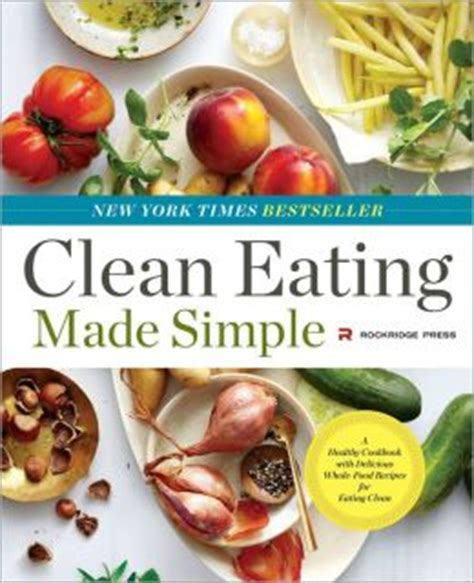 clean cookbook the most delicious clean recipes with an easy guide for healthy living books clean made simple a healthy cookbook with