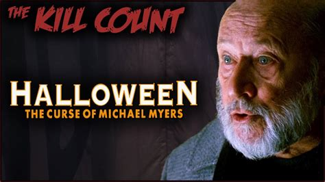 michael myers kill count halloween the curse of michael myers 1995 kill count
