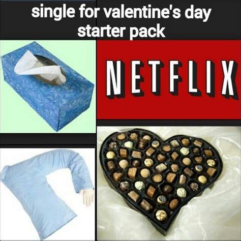 Fuck Valentines Day Meme - starter pack funny starter pack meme single for