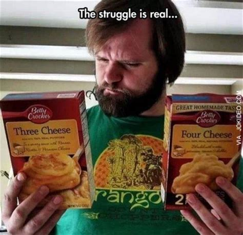 The Struggle Is Real Meme - cheesy the struggle is real know your meme