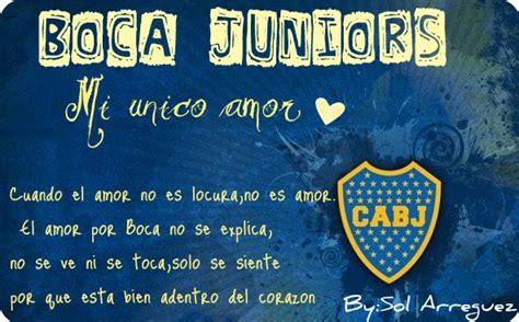 Imagenes De Boca Juniors Con Frases Lindas   boca juniors mi unico amor frase