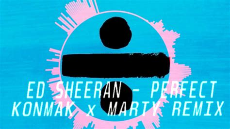 ed sheeran perfect robin schulz ed sheeran perfect konmak x marty remix youtube