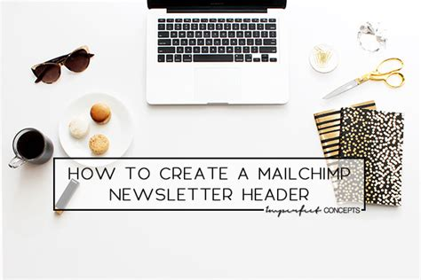 design newsletter header how to create mailchimp newsletter header imperfect concepts