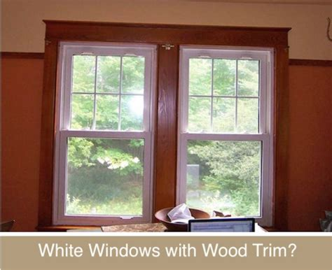 wood trim vs white trim decor disputes white windows with wood trim yes or no