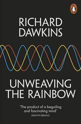libro unweaving the rainbow science unweaving the rainbow richard dawkins 9780141026183