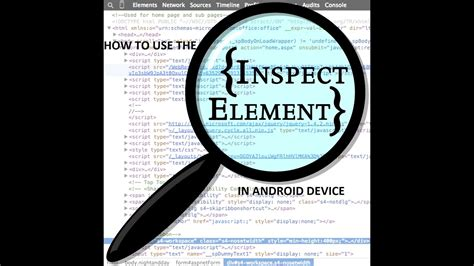 inspect element android how to use the inspect element in android device