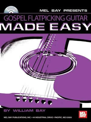 flatpicking guitar songs book with audio access bluegrass tabs and songbook books gospel flatpicking guitar made easy ebook audio