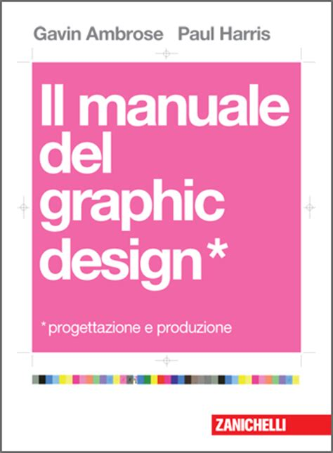 libro graphic design in the daseyn il manuale del graphic design il libro del layout