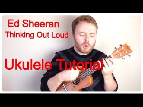 youtube tutorial thinking out loud thinking out loud ed sheeran ukulele tutorial youtube