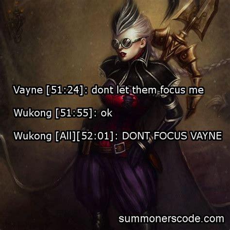 vayne quotes vayne 51 24 dont let them focus me wukong 51 55 ok