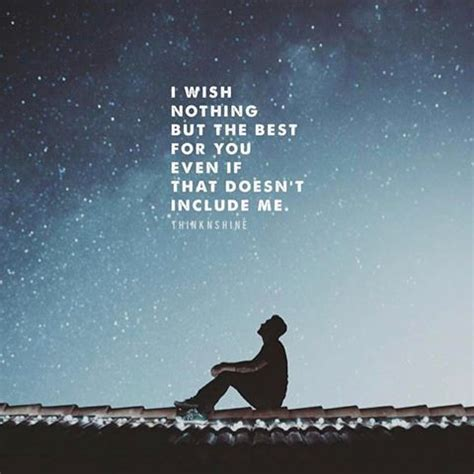I Wish Nothing But The Best For You Even If That Doesn't
