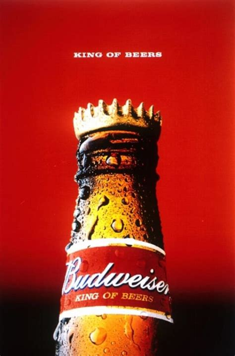 budweiser commercial budweiser quot king of beers quot print ad by downtown partners