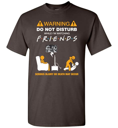 Friends T Shirt do not disturb while i m friends tv show t shirt
