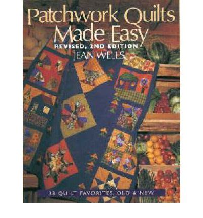 Patchwork Quilts Made Easy - patchwork quilts made easy 33 favorites and new