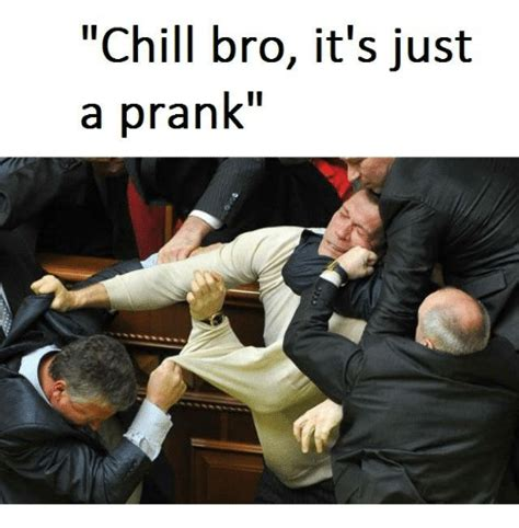 Chill Out Bro Meme - chill bro it s just a prank chill meme on sizzle