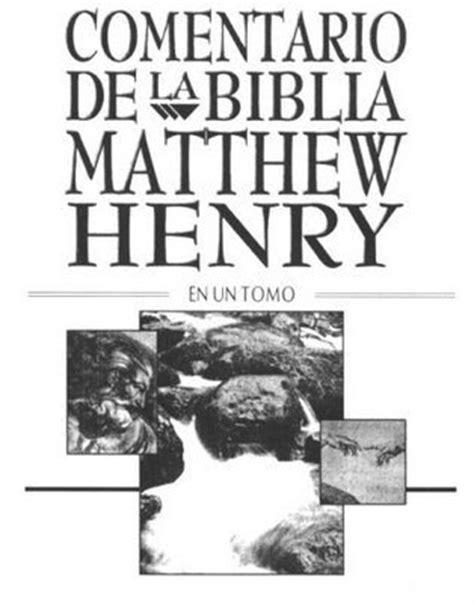 libro comentario biblico matthew henry libros comentario biblico de matthew henry