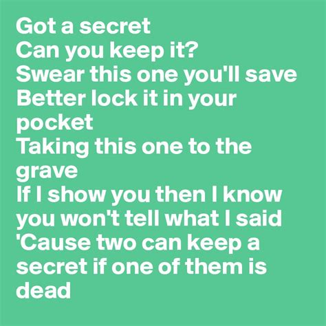 A Secret To Keep got a secret can you keep it swear this one you ll save