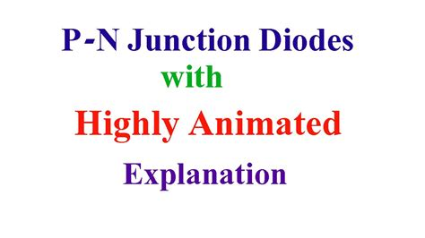 pn junction explained pn junction diodes with highly animated explanation
