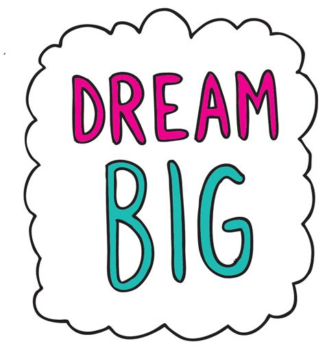 you bid big quotes about dreams quotesgram