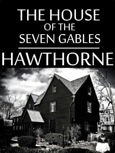 the house of the seven gables book the house of seven gables nathaniel hawthorne full version maran state books by