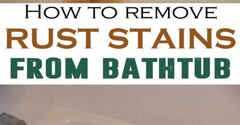 remove rust stains  bathtub stains  natural  remove rust stains