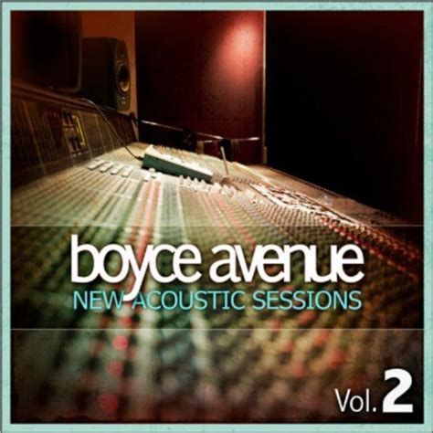 Boyce Avenue Acoustic Sessions 3 new acoustic sessions vol 2 boyce avenue mp3 buy tracklist