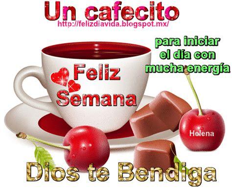 imagenes feliz lunes preciosa feliz d 205 a a la vida un cafecito ver m 225 s cafe