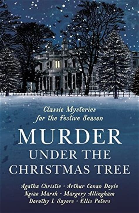 murder under the christmas 1781257914 murder under the christmas tree ten classic crime stories for the festive season by cecily