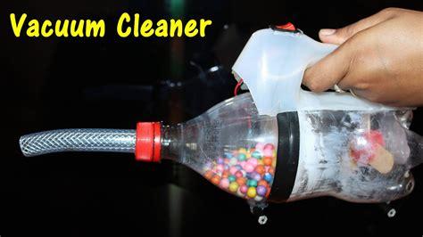 diy vacuum diy vacuum cleaner in simple steps best school project