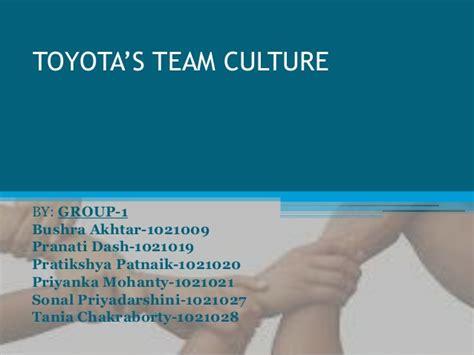 Toyota Culture Toyota S Team Culture