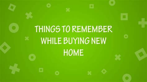 things new homeowners need to buy ppt things to remember while buying new home powerpoint