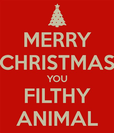 Merry Christmas You Filthy Animal Meme - merry christmas you filthy animal poster futretneebur