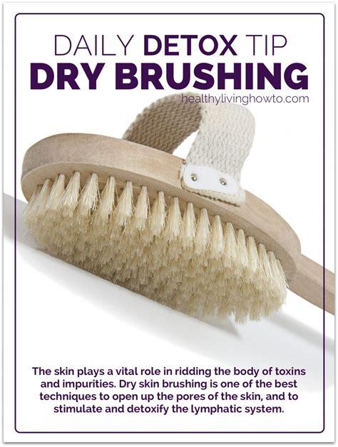 How To Skin Brush For Detox by Daily Detox Tip Skin Brushing