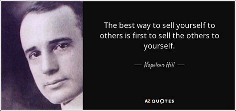 7 Ways To Sell Yourself During An by Napoleon Hill Quote The Best Way To Sell Yourself To