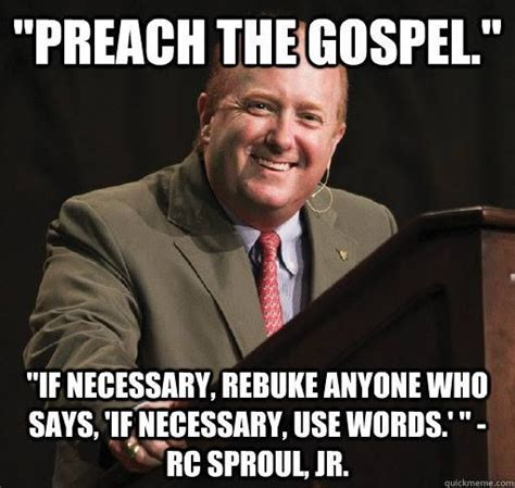 Pictures To Use For Memes - quot preach the gospel if necessary rebuke anyone who says