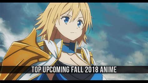 Anime 2018 Fall by Top Upcoming Fall 2018 Anime Ver Anime