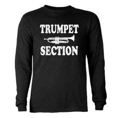 trombone section shirt ideas 1000 images about trumpets on pinterest trumpet