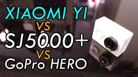 Sjcam 5000 Vs Xiaomi Yi xiaomi yi vs sjcam sj5000 vs gopro comparison funnycat tv
